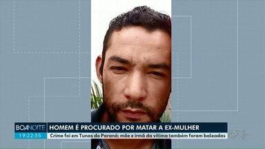Polícia procura por homem que matou ex-mulher em Tunas do Paraná - Mãe e irmã da vítima também foram baleadas