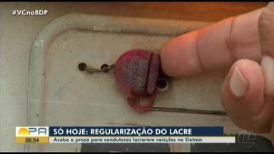 Detran realiza regularização do lacre até está quarta-feira, em Belém - Acaba nesta quarta-feira o prazo para regularização do lacre no Detran.
