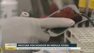 No Amapá, família faz campanha a procura de doador de medula óssea - Um parente está com leucemia e precisa de transplante.