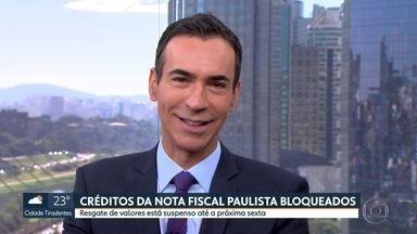 Secretaria Estadual da Fazenda bloqueia resgate de valores da nota fisca paulista - População vai poder pegar o dinheiro na sexta-feira.