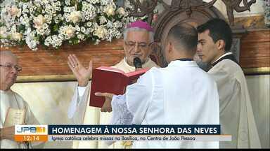 Homenagens à padroeira da Paraíba, Nossa Senhora das Neves - Missas estão sendo celebradas na Catedral em João Pessoa.
