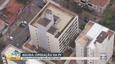 CGU e Polícia Federal realizam operação de combate a desvio de recursos de obras do DNIT - A operação é realizada em Belo Horizonte (MG), em Oliveira (MG), em São Paulo (SP) e em Brasília (DF). Estão sendo cumpridos seis mandados de prisão preventiva, quatro de prisão temporária, 28 de busca e apreensão.