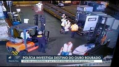 Ouro roubado no Aeroporto de Guarulhos pode ter sido contrabandeado para a China - Metal foi roubado há 12 dias. Na China, o ouro vale mais. Além das barras, a quadrilha levou uma carga de esmeraldas e de relógios de luxo, diz polícia.