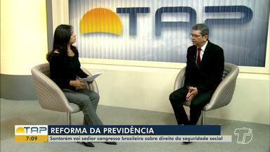 Santarém sedia congresso brasileiro sobre direito da seguridade social - Dúvidas sobre a Reforma da Previdência serão esclarecidas na programação.