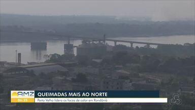 De acordo com Sipam, maior frequência de focos de calor é no Norte de Rondônia - Porto Velho lidera número de focos de calor em RO