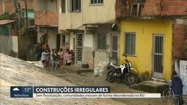 Sem fiscalização comunidades crescem no Rio - Moradores correm risco em construções irregulares