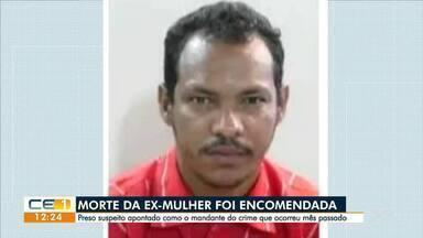 Morte encomendada. Preso suspeito de mandar matar ex-mulher - Saiba mais em g1.com.br/ce