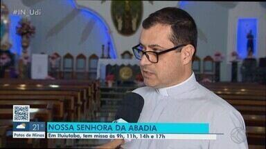 Confira programação do Dia de Nossa Senhora da Abadia em Ituiutaba - Missas marcam celebração.