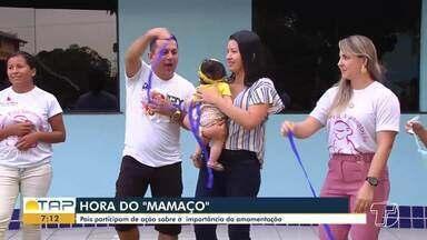 'Hora do Mamaço': Pais participam de ação sobre a importância da amamentação - Esta foi a primeira edição da programação em Santarém.