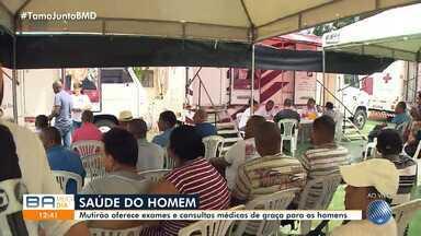 Mutirão de saúde do homem oferece serviços gratuitos em Fazenda Grande I - Evento é promovido pela TV Bahia em parceria com a fundação José Silveira e tem como alvo o público masculino.
