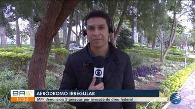 Cinco são denunciados pelo MPF por invasão de área federal para construção de aeródromo - Caso ocorreu na cidade de Vitória da Conquista, na região sudoeste da Bahia.