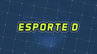 Assista à íntegra do Esporte D deste sábado, 17/08 - Programa exibido em 17/08/2019.