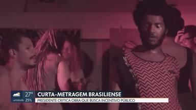 Filme de alunos da UnB provoca polêmica e vira alvo de crítica do presidente - Curta-metragem busca incentivo da Ancine.