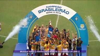 Brusque vence o Manaus nos penaltis e é campeão da série D - Brusque vence o Manaus nos penaltis e é campeão da série D