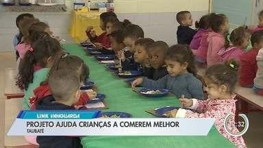 Projeto estimula crianças a comerem melhor em Taubaté - Ação acontece nas escolas da cidade.