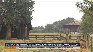 Ex-prefeito de Campo Largo é alvo de operação do Gaeco - Promotores investigam crimes de concessão ilegal de alvarás a construtora.