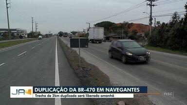Trecho de 2 km duplicado na BR-470 será liberado nesta quarta-feira, em Navegantes - Trecho de 2 km duplicado na BR-470 será liberado nesta quarta-feira, em Navegantes