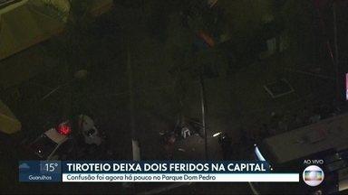 Duas pessoas são baleadas no Parque Dom Pedro, centro da capital - Ainda não há informações sobre o estado de saúde dos feridos.