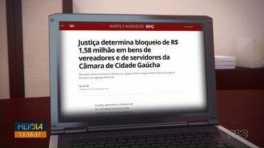 Justiça determina bloqueio de mais de R$ 1 milhão de 8 vereadores de Cidade Gaúcha - Além dos vereadores, três servidores da cidade também tiveram bens bloqueados por uso irregular de diárias de viagem.
