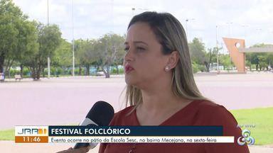 Sesc Mecejana promove Festival Folclórico em Boa Vista - Evento ocorre na próxima sexta-feira (23) e vai contar com uma série de apresentações culturais e feira de empreendedorismo.