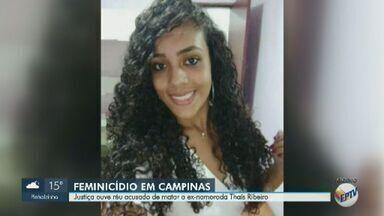 Justiça ouve acusado de matar a ex-namorada em Campinas - Thaís Fernanda Ribeiro tinha 21 anos e foi morta com 11 tiros, em maio deste ano.