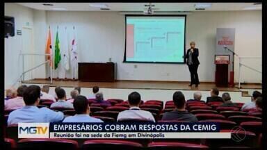 Empresários de Divinópolis e região discutem fornecimento de energia - Reunião foi realizada na Federação das Indústrias de Minas Gerais (Fiemg) com representantes da Companhia Energética de Minas Gerais (Cemig) por conta da interrupção e demora em novas ligações.