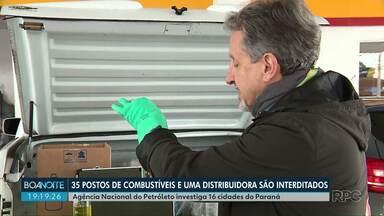 ANP interdita 35 postos de combustíveis e uma distribuidora no Paraná - Ponta Grossa está entre as 16 cidades investigadas.