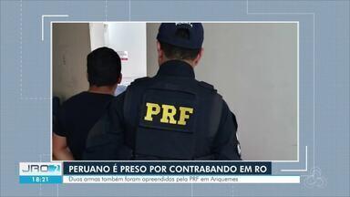 Peruano é preso pela Polícia Rodoviária Federal por contrabando em Ariquemes - Outras duas pessoas foram presas por porte ilegal de arma de fogo
