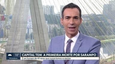 Capital tem a primeira morte por sarampo - A vítima é um homem de 42 anos que nunca tomou vacina.