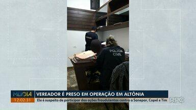 Vereador é preso suspeito de envolvimento com fraudes em ações judiciais contra empresas - Prisão foi nesta quarta-feira (28), em Altônia, no noroeste do Paraná.