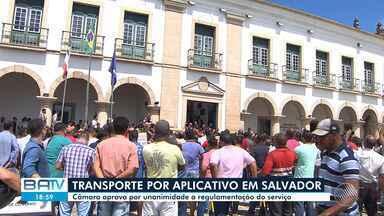 Câmara aprova projeto de lei que regulamenta aplicativos de transporte em Salvador - Votação, nesta quarta-feira (28), ocorreu em meio a protestos e discussões.