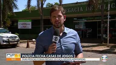 Polícia Civil fecha duas casas de jogos clandestinos - As casas funcionavam no SIA e no Guará II. Duas mulheres foram presas.