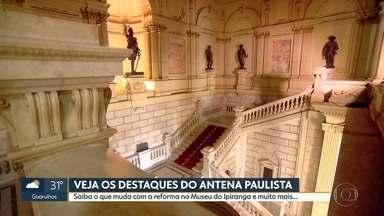 Antena Paulista vai mostrar como está o Museu do Ipiranga - Carlos Tramontina entrou no museu que vai ser reformado a partir da semana que vem.