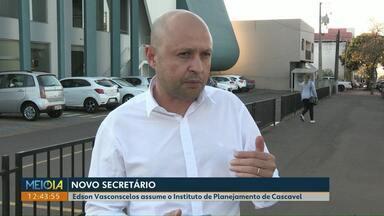 Edson Vasconcelos é o novo secretário do Instituto de Planejamento de Cascavel - A mudança no secretariado deve ser publicada no Diário Oficial desta terça-feira.
