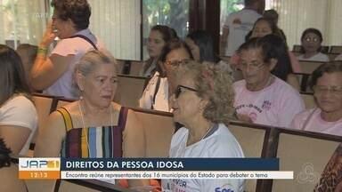 Encontro em Macapá debate sobre os direitos da pessoa idosa - Encontro em Macapá debate sobre os direitos da pessoa idosa