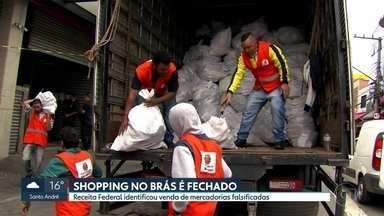 Shopping na região do Brás vai ficar fechado por pelo menos 3 semanas - A Receita Federal identificou a venda de mercadorias falsificadas. 600 lojas vão ser vistoriadas