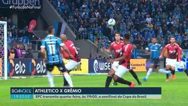 RPC transmite quarta-feira (04) a semifinal da Copa do Brasil - Jogo entre Athletico e Grêmio começa às 19 horas.