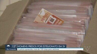Estelionatários são presos com chips para celulares em São Vicente - Pelo menos 100 unidades foram apreendidas, e seriam cadastrados em nomes de vítimas.