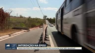 DER interdita uma faixa da EPGU - Interdição no sentido Plano Piloto deve durar, pelo menos, três semanas. De acordo com o DER, obras vão trazer mais sustentação e segurança à pista.