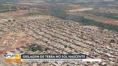 Oito pessoas são presas por grilagem de terra - Elas são acusadas de lotear área pública no Sol Nascente.