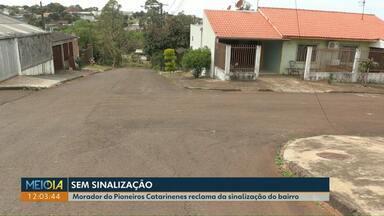 Morador do Pioneiros Catarinenses reclama da sinalização de trânsito do bairro - Cettrans disse que vai até o local e verificar a situação.