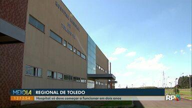 Abertura do Hospital Regional de Toledo deve levar pelo menos mais dois anos - Informação foi repassada pelo Secretário de Saúde do Paraná, que falou ainda sobre quem deve administrar o hospital. Pronto desde 2015, a unidade nunca atendeu pacientes.