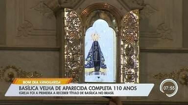 Basílica velha de Aparecida completa 110 anos - Igreja foi a primeira a receber título de basílica no Brasil
