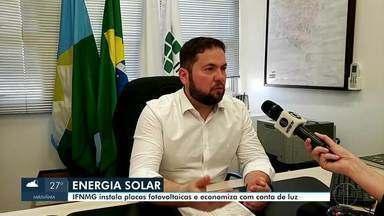 IFNMG instala placas fotovoltaicas em Montes Claros - O IFNMG conseguiu diminuir a conta de luz, após a instalação do sistema de energia solar. Foram instalados cerca de 32 mil sistemas de fotovoltaicos no Brasil, neste primeiro semestre.
