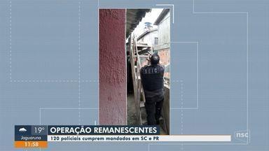 Operação cumpre mandados em nove cidades de SC e PR contra organização criminosa - Operação cumpre mandados em nove cidades de SC e PR contra organização criminosa