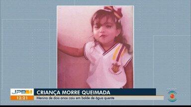 Criança morre depois de cair num balde com água quente na Paraíba - A menina estava internada no Hospital de Trauma de Campina Grande.
