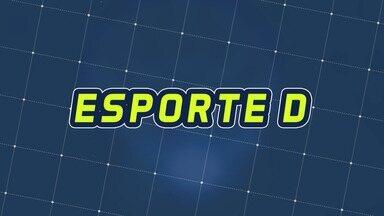 Assista à íntegra do Esporte D desta sexta-feira, 13/09 - Programa exibido em 13/09/2019.