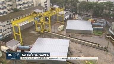 Relatório recomenda a retomada imediata das obras do metrô da estação da Gávea - O relatório feito por especialistas da PUC-Rio também alerta para o risco de um acidente geológico no local. O diagnóstico foi encaminhado para o Governo do Estado.