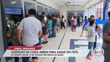 Moradores da região aproveitaram sábado de folga para sacar FGTS na Caixa - Confira a reportagem.
