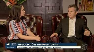 Governador Mauro Mendes defende recursos do Fundo Amazônia - undefined